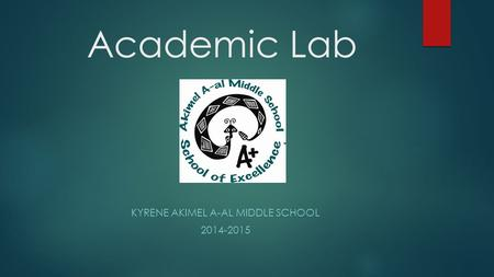 Academic Lab KYRENE AKIMEL A-AL MIDDLE SCHOOL 2014-2015.