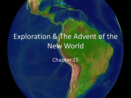 Exploration & The Advent of the New World Chapter 15.