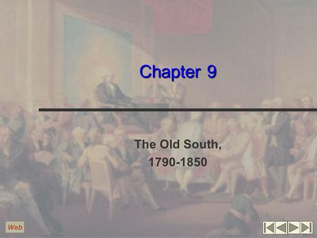 Chapter 9 The Old South, 1790-1850 Web.