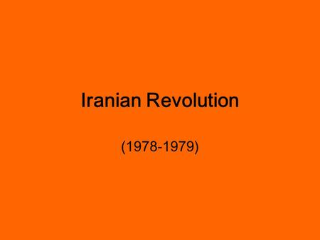 Iranian Revolution (1978-1979). Iranian Revolution/ Islamic Revolution WHY did the Iranian Revolution start?? The Iranian Revolution began when many Iranians.