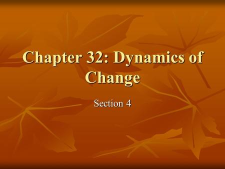 Chapter 32: Dynamics of Change Section 4. Russian Expansion For centuries, Russian rulers have focused on war and neglected agricultural developments.