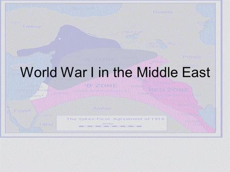 World War I in the Middle East. Prelude: Constitutionalism in the Ottoman Empire (and Iran) Some questions to consider : Were these constitutional movements.