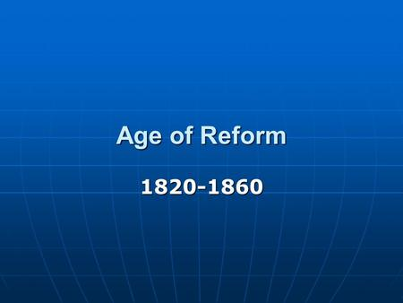 Age <strong>of</strong> Reform 1820-1860. Reform Movements Abolition Abolition Temperance Temperance Women's Rights Women's Rights Prison Reform Prison Reform Public Education.