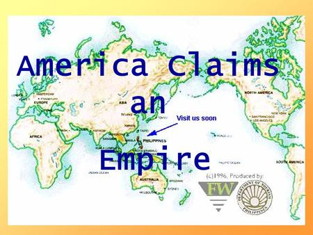 Ch.10 Imperialism America Claims an Empire. Imperialism The policy in which stronger nations take over weaker ones  Economic: new markets, natural resources.