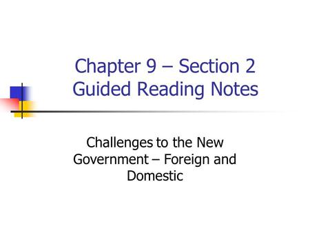 Chapter 9 – Section 2 Guided Reading Notes