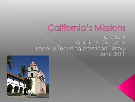  Describe the mapping of, geographic basis of, and economic factors in the placement and function of the Spanish missions; and understand how the mission.