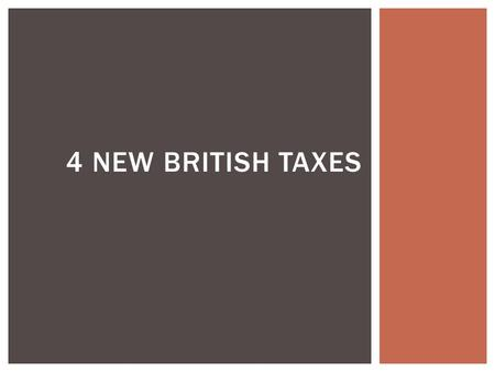 4 new British taxes.