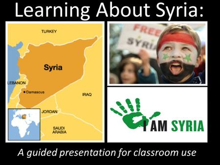 Learning About Syria: A guided presentation for classroom use.
