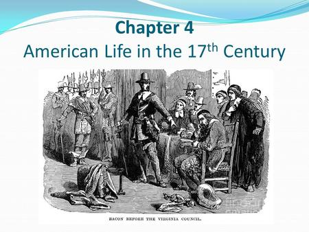 Chapter 4 American Life in the 17th Century