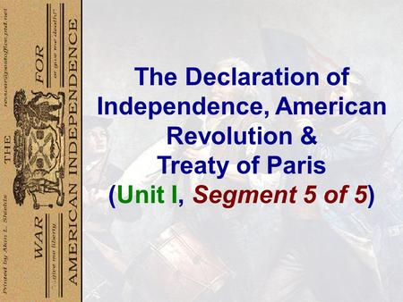 The Declaration of Independence, American Revolution & Treaty of Paris (Unit I, Segment 5 of 5)