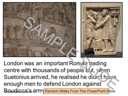 Www.ks1resources.co.uk London was an important Roman trading centre with thousands of people but, when Suetonius arrived, he realised he didn't have enough.