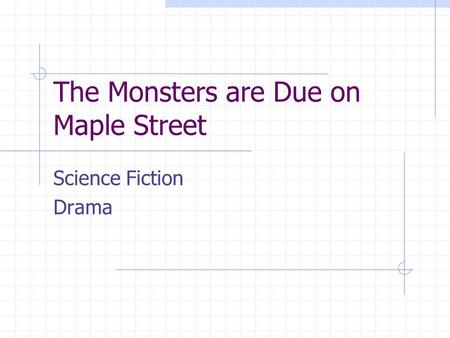 The Monsters are Due on Maple Street Science Fiction Drama.