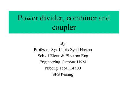 Power divider, combiner and coupler
