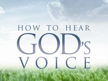 "Four Keys to Hearing God's Voice ""I will stand at my guardpost I will keep watch and see What He will speak to me..."" Then the Lord said, ""Record the."