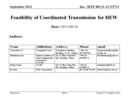 Doc.: IEEE 802.11-13/1157r3 SubmissionYunzhou Li, Tsinghua Univ.Slide 1 Feasibility of Coordinated Transmission for HEW Date: 2013-09-18 Authors: September.