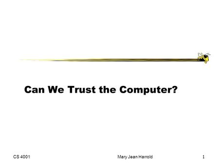 Can We Trust the Computer?