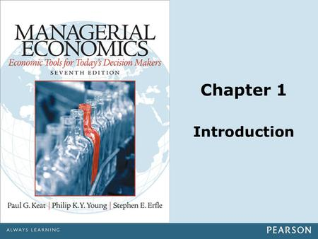 Chapter 1 Introduction. Copyright ©2014 Pearson Education, Inc. All rights reserved.1-2 Chapter Outline Economics and managerial decision making Review.