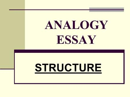 paragraphs paragraphs a useful definition ▻ ▻ paragraph a  2 analogy essay general outline i title ii introduction iii