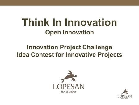 Think In Innovation Open Innovation Innovation Project Challenge Idea Contest for Innovative Projects.