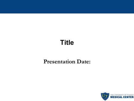 Title Presentation Date:. Comprehensive Plan Briefly describe your overall quality plan for your department. Describe what areas are important to assure.