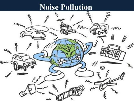 NOISE POLLUTION PROBLEM AND SOLUTIONS - ppt video online ...