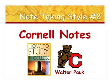Note Taking Style #2 Cornell Notes Walter Pauk. An endorsement. Graduation made possible by Cornell notes.