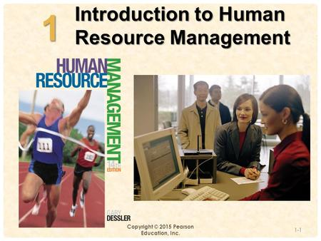 1 Introduction to Human Resource Management Copyright © 2015 Pearson Education, Inc. 1-1 1.