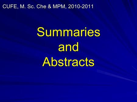 Summaries and Abstracts CUFE, M. Sc. Che & MPM, 2010-2011.