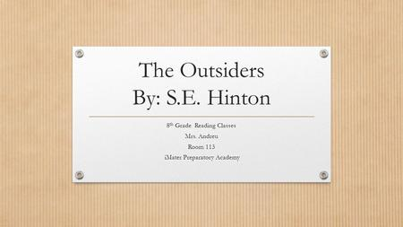 The Outsiders By: S.E. Hinton