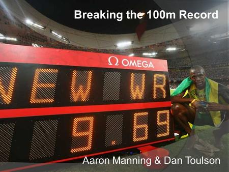 Breaking the 100m Record Aaron Manning & Dan Toulson.