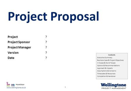 Project Proposal Project ? Project Sponsor Project Manager Version