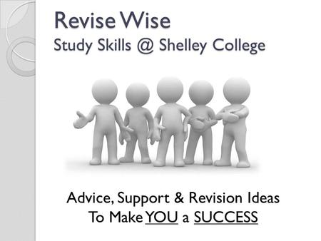 Revise Wise Study Shelley College Advice, Support & Revision Ideas To Make YOU a SUCCESS.