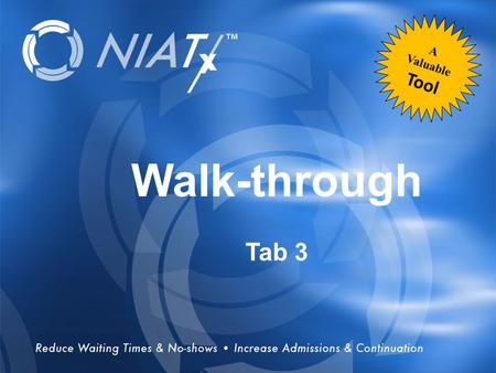 Overview Walk-through Tab 3 A Valuable Tool. Learning Objectives Participants will: 1.Identify processes that are working 2.Develop skills for identifying.