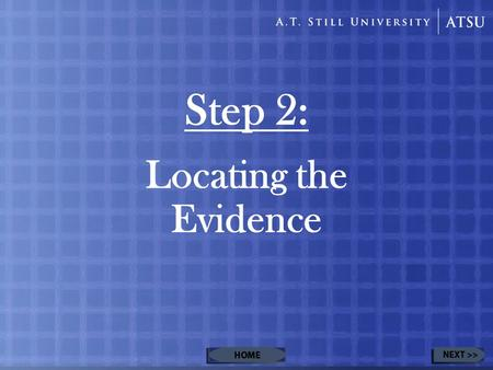 Step 2: Locating the Evidence. Table of Contents Evidence Pyramid –Filtered InformationFiltered Information Systematic Reviews/Meta-AnalysesSystematic.