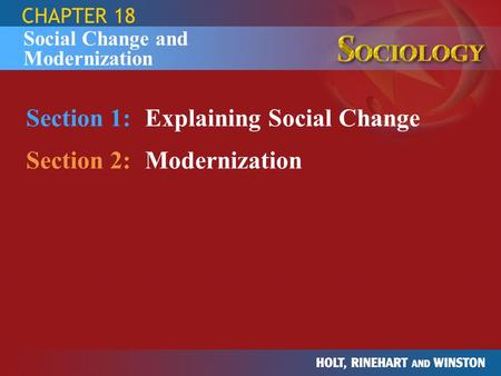 CHAPTER 18 Section 1:Explaining Social Change Section 2:Modernization Social Change and Modernization.
