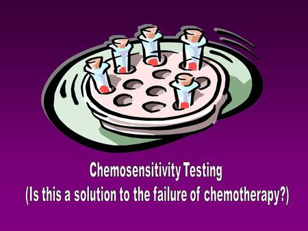 1... A working tumor chemosensitivity assay (TCA) could be of immense benefit to the pharmaceutical industry, oncologists and their patients (Cree and.