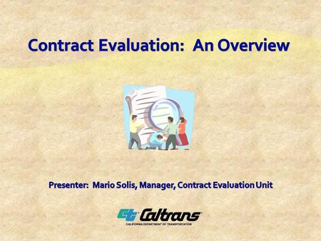 Role of the Contract Evaluation Unit (CEU)  DBE certification and coding  Program changes  Q&A.
