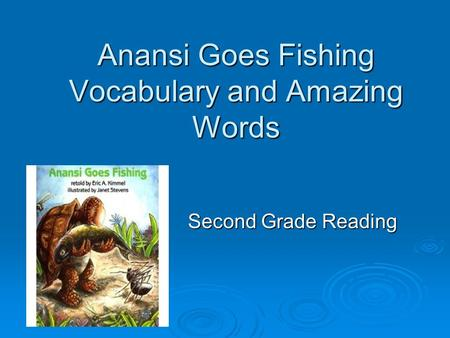 Anansi Goes Fishing Vocabulary and Amazing Words Second Grade Reading.