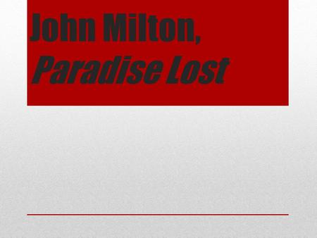 "exploring a passage in john miltons paradise lost 12"" 5 as another passage in this sermon makes clear,  john milton, paradise regained,  see samuel taylor coleridge's appraisal of paradise lost:."