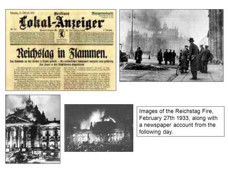 Images of the Reichstag Fire, February 27th 1933, along with a newspaper account from the following day.