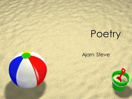 Poetry Ajarn Steve. Poetry Poetry is difficult to define. Poems use words to paint a picture in your head. A good poem brings out strong emotions in people.