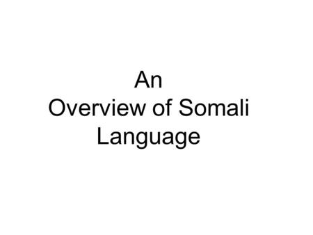An Overview of Somali Language