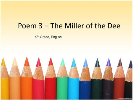 Poem 3 – The Miller of the Dee