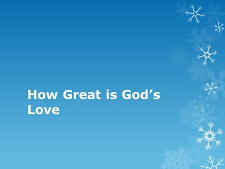 How Great is God's Love. Wonderful, Merciful Savior Wonderful, merciful Savior, Precious Redeemer and Friend; Who would have tho't that a Lamb could.