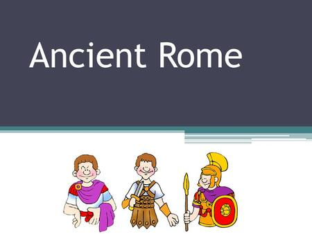 Ancient Rome. Lesson Overview Ancient Rome Lesson 2 Legacies Lesson 2 Legacies Lesson 1 Introduction Lesson 1 Introduction.