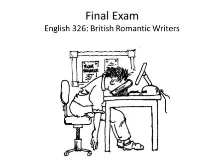 Final Exam English 326: British Romantic Writers.