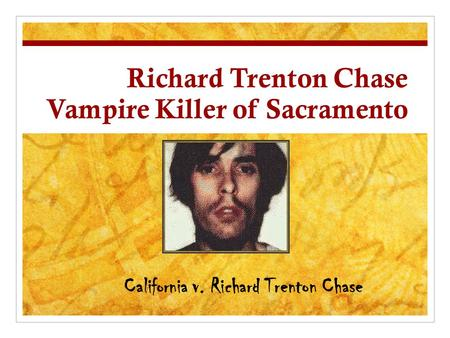 Richard Trenton Chase Vampire Killer of Sacramento
