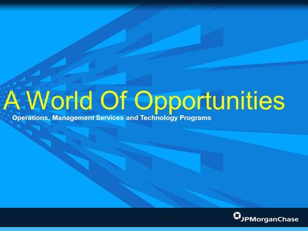 A World Of Opportunities Operations, Management Services and Technology Programs.