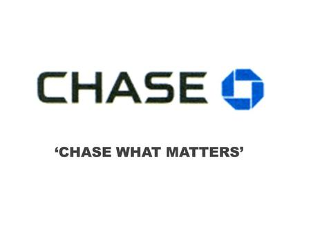 'CHASE WHAT MATTERS'. 578 S Mccaslin Blvd, Louisville, CO Tel. (303) 245-6530 Website: https://www.chase.com/