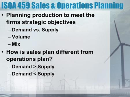 ISQA 459 Sales & Operations Planning